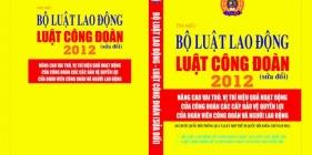 Giới thiệu Luật Công đoàn sửa đổi 2012