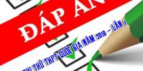 Đáp án thi thử THPT quốc gia năm 2019 - Lần 1