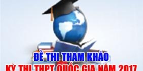 Bộ đề thi tham khảo kỳ thi Trung học phổ thông Quốc gia năm 2017