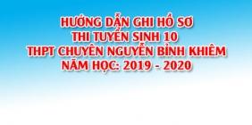 Hướng dẫn cách ghi hồ sơ thi tuyển vào 10 THPT chuyên Nguyễn Bỉnh Khiêm năm học 2019-2020