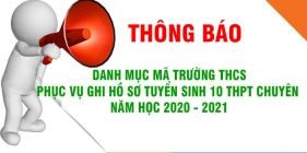 Danh mục mã trường THCS phục vụ ghi hồ sơ tuyển sinh 10 THPT chuyên năm học 2020-2021